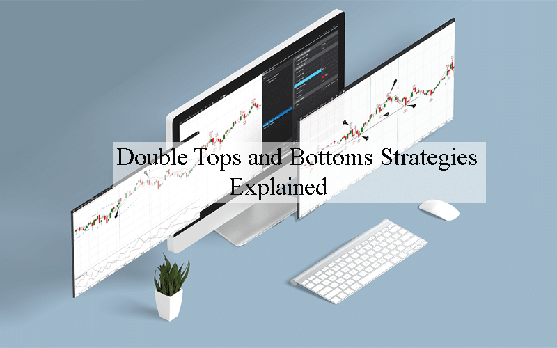 Double Tops and Bottoms Strategies Explained