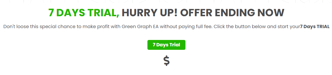 Green Graph EA. We can start a 7-day trial for $1 right now.